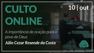 A importância da oração para o povo de Deus. - Seminarista Júlio César Resende da Costa - 10/10/2021