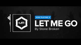 Stone Broken - Let Me Go [HD]