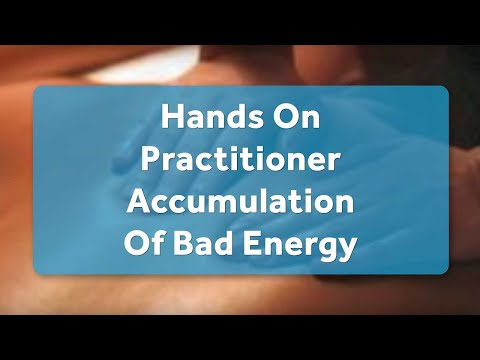 Hands On Practitioner Accumulation Of Bad Energy | Dr. Robert Cassar