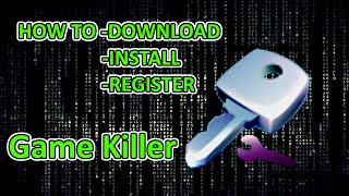 HOW TO DOWNLOAD, INSTALL & REGISTER GAME KILLER FULL VERSION 2015/2016