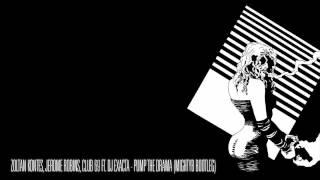 Zoltan Kontes, Jerome Robins, Club 69 ft. Dj Exacta - Pump the Drama (MightyB bootleg)