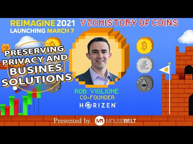 Scaling Privacy | Rob Viglione - Horizen Protocol | REIMAGINE v7.0 #5