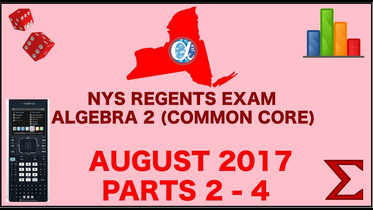 NYS Algebra 2 [Common Core] August 2017 Regents Exam || Parts 2-4 ANSWERS