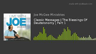 classic-messages-the-blessings-of-deuteronomy-part-1
