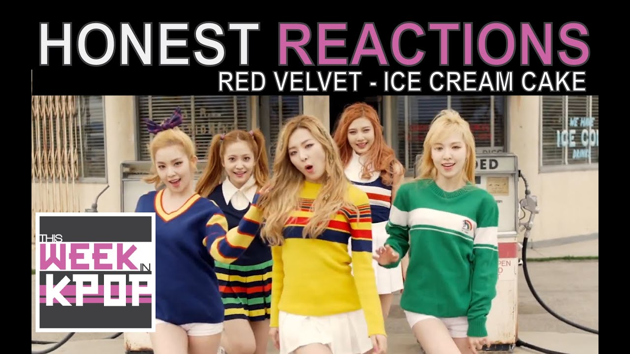 Red Velvet - Ice Cream Cake Reaction (Honest Kpop MV ...
