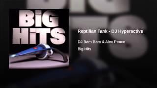 Reptilian Tank - DJ Hyperactive