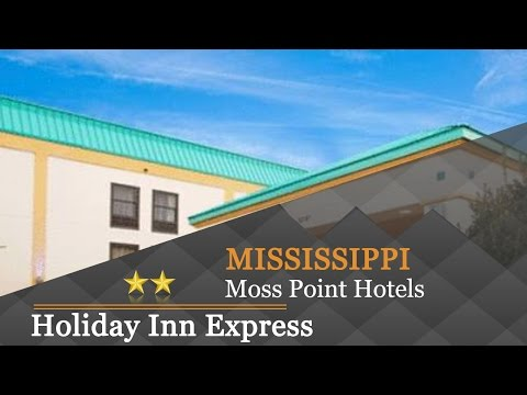 Holiday Inn Express Pascagoula-Moss Point - Moss Point Hotels, Mississippi