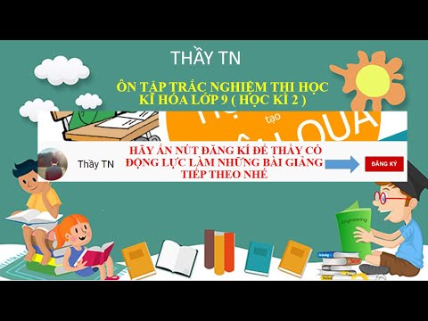 TRẮC NGHIỆM QUAN TRỌNG HÓA HỌC LỚP 9 ÔN TẬP HỌC KÌ 2