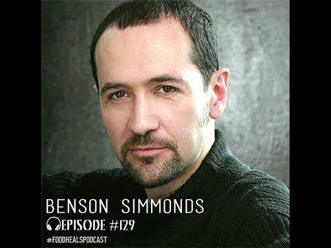 Food Heals Podcast #129 Open up to Love with Energy Healer Benson Simmonds