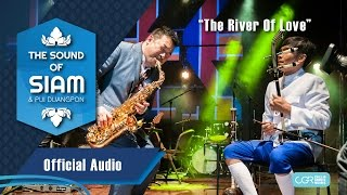 The Sound Of Siam - The River Of Love (Official Audio)