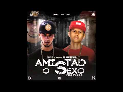 Chele El Menor Ft. Anuel AA Amistad o Sexo (Prob. By RKO)