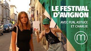 Le festival d'Avignon avec fun, délice et Charlie