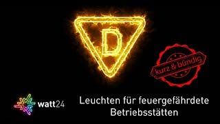 Leuchten für feuergefährdete Betriebsstätten - Das D-Kennzeichen