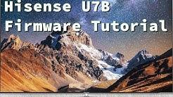 Hisense U7B Firmware Update Tutorial