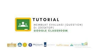 Google Classroom - Tutorial Membuat evaluasi (Question) di google classroom (Desktop)