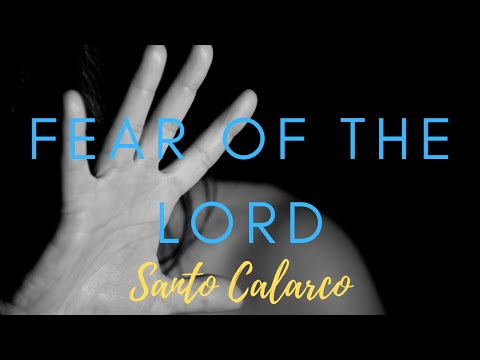 Santo Calarco: Bitesize - The FEAR of Lord. (Not what you think)