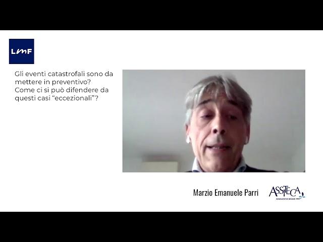 Come ci si difende da eventi catastrofali - Marzio Emanuele Parri (Assiteca)