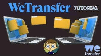 WeTransfer Tutorial - Transfer Large Files Online
