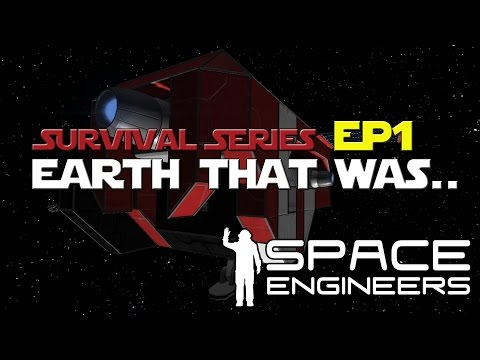 Space Engineers: Earth That Was... Lets Play Ep. 1
