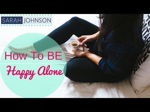 How to be Happy Alone  - Spending Time with You