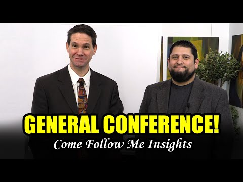 General Conference Preparation, Come Follow Me Insights (Mar 30–Apr 5)