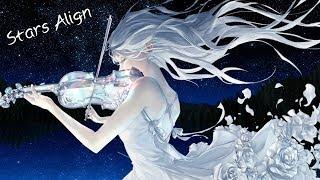 Nightcore - Stars Align (Lindsey Stirling)