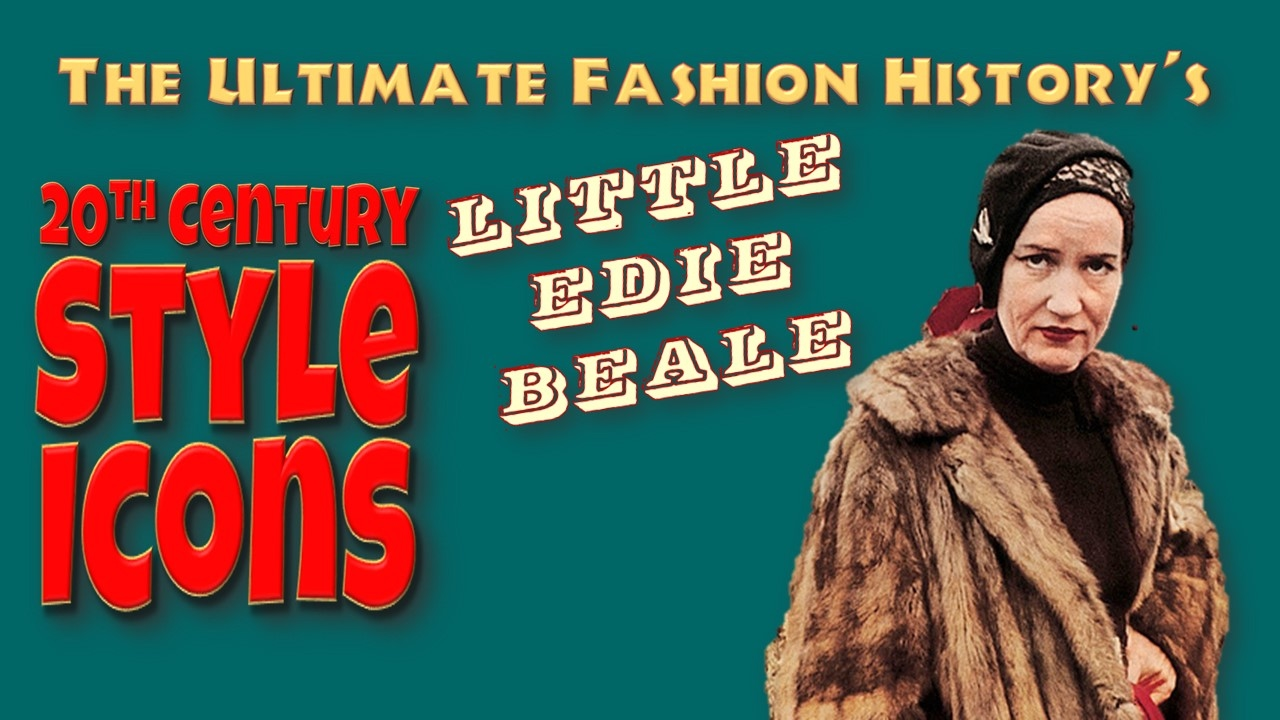 20th CENTURY STYLE ICONS: Little Edie Beale - YouTube