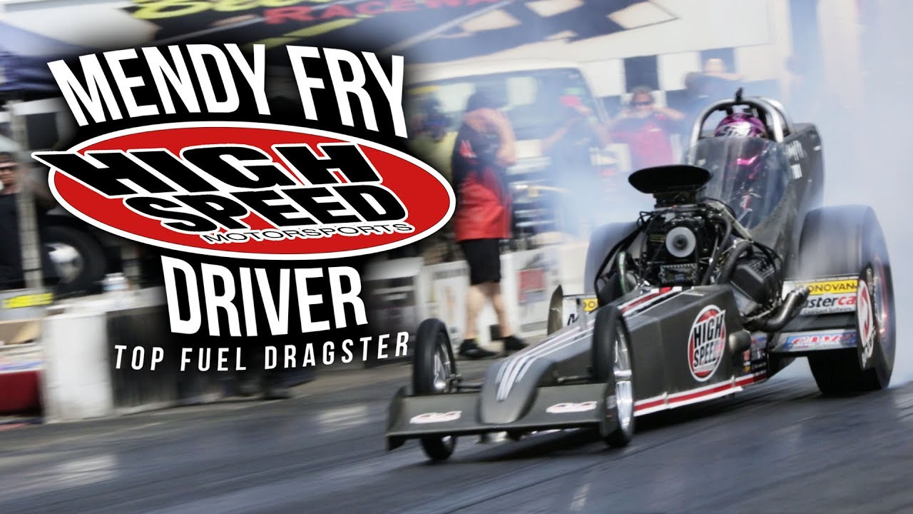 Driver Mendy Fry - High Speed Motorsports Top Fuel Dragster - YouTube