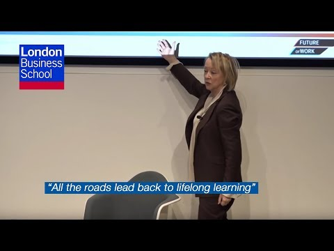 Professor Lynda Gratton - Lifelong learning – your competitive advantage | London Business School