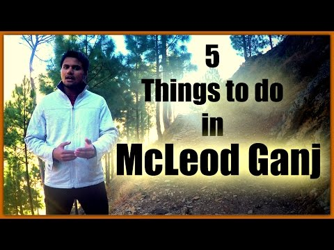 5 Things to do in McLeodGanj - 2016 | Touring Travellers