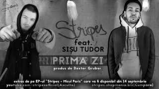 Stripes - Prima zi feat. Sisu Tudor