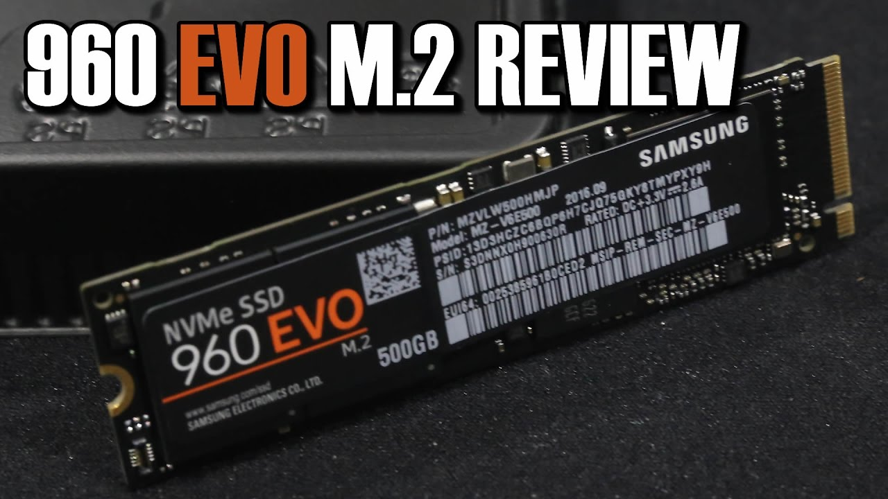 Samsung 960 Evo Nvme Ssd Review Youtube