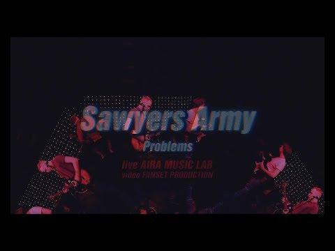 Sawyers Army - Problems (live Aira Music Lab)