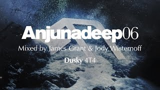 Dusky - 4T4 : Anjunadeep 06 Preview