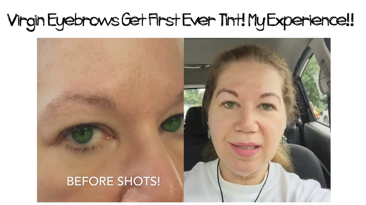 My Virgin Eyebrow Tinting Exprience Before After Youtube