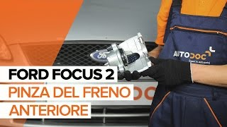 Come cambiare Pinze freni FORD FOCUS II (DA_) - video tutorial