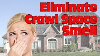 How to Eliminate Crawl Space Smell   Masserang Consulting