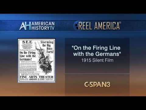 """On the Firing Line with the Germans"" - 1915 Silent Film Preview"