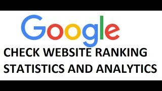How To Check Website Ranking, Statistics and Analytics