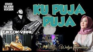 Download KU PUJA PUJA - Voc : Watya Gumilang - Cover Bajidor Rangga Kucay Official