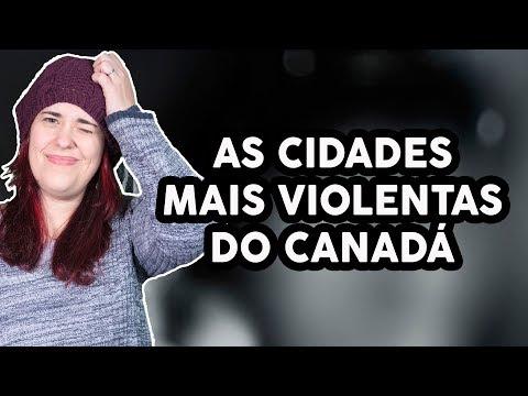 AS CIDADES MAIS PERIGOSAS DO CANADÁ