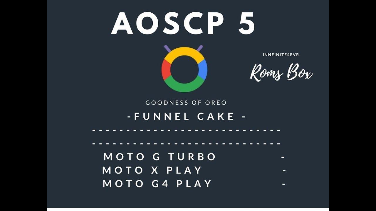 AOSCP / Cypher OS 5 for Moto G Turbo/merlin   Moto X PLay   Moto G4 Play    Oreo 8 0 0