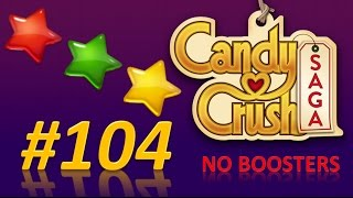 Candy Crush Saga! level 104 - 3 stars - no boosters