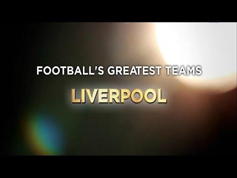 Football's Greatest Club Teams ● Liverpool F.C.