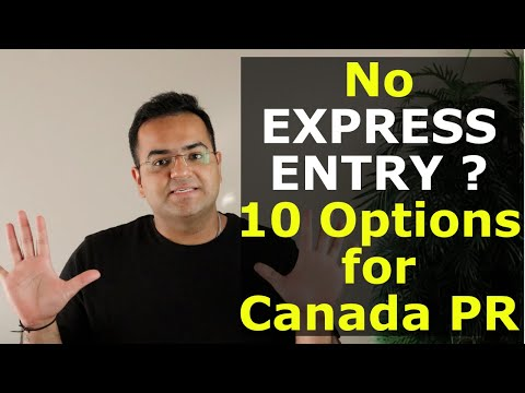 Too Old Canada PR? Maybe NOT ! 10 Options Other Than Express Entry For Canada Immigration