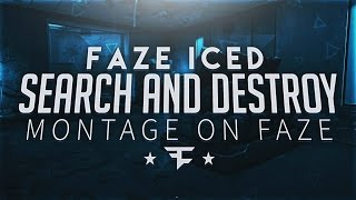 SEARCH & DESTROY MONTAGE ON FAZE!!