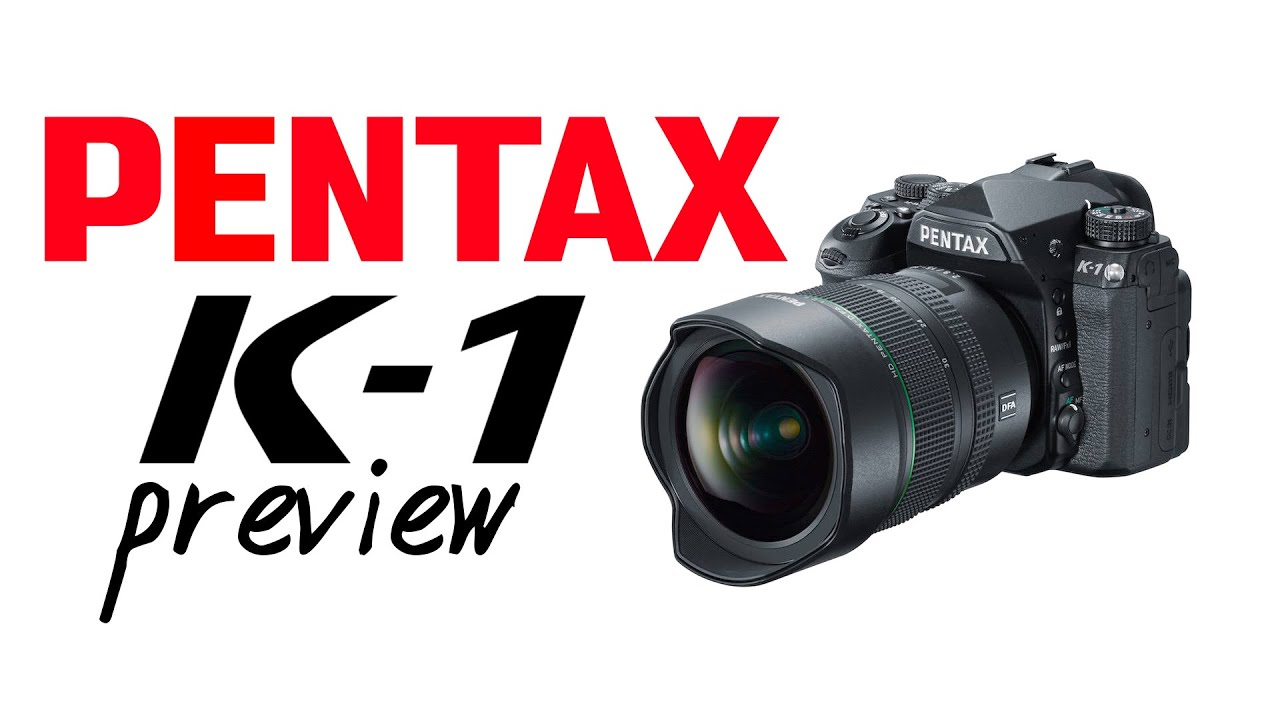 Pentax K1 Full Frame - Preview - YouTube