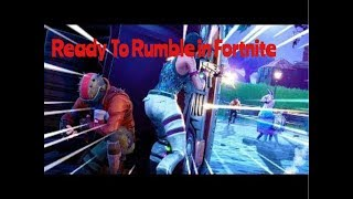 Fortnite Get ready to Rumble