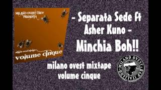 13 Minchia Boh!,Separata Sede ft Asher Kuno-MiOvest 5
