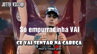 Baixar Cê Vai Sentar Na Cabeca - JOTTA VIEIRA ( PROD DJ Diogo Leão )